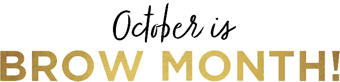 October is brow month!